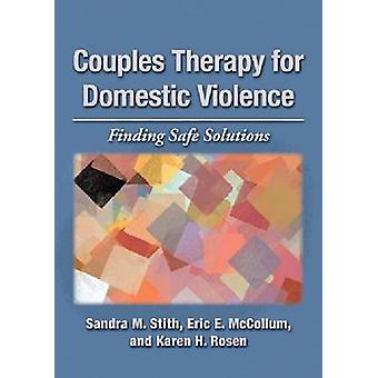 Couples Therapy for Domestic Violence - Finding Safe Solutions by Sand