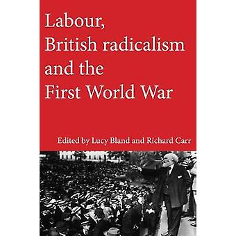 Labour - British Radicalism and the First World War by Lucy Bland - 9
