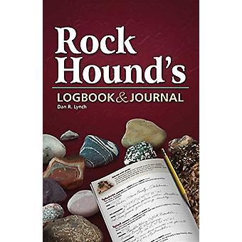 Rock Hound's Logbook & Journal by Dan R. Lynch - 9781591932604 Bo