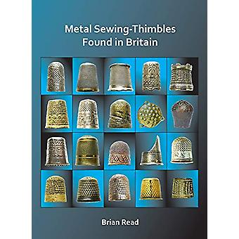 Metal Sewing-Thimbles Found in Britain by Brian Read - 9781784919450