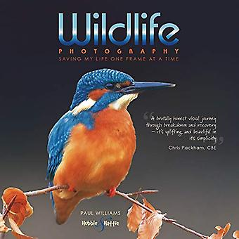 Wildlife photography ... - saving my life one frame at a time by Paul