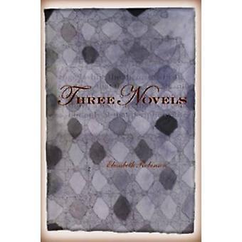 Three Novels by Elizabeth Robinson - 9781890650513 Book