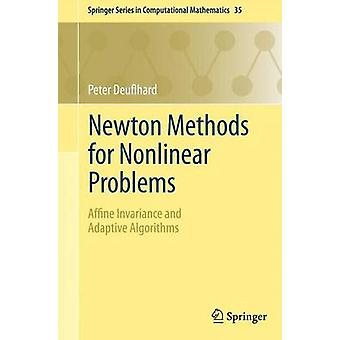 Newton Methods for Nonlinear Problems - Affine Invariance and Adaptive
