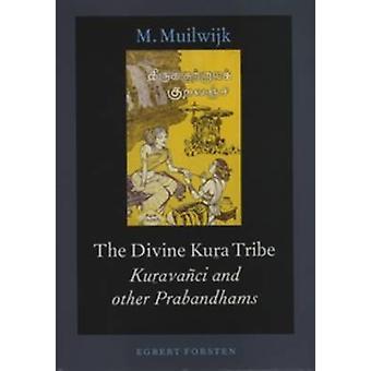 The Divine Kura Tribe - Kuravanci and Other Prabandhams - 978906980082