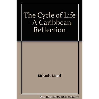 The Cycle of Life - A Caribbean Reflection by Lionel Richards - 978976