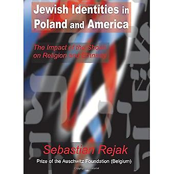 Jewish Identities in Poland and America: The Impact of the Shoah on Religion and Ethnicity