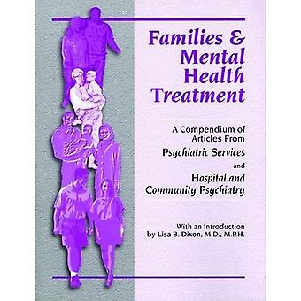 Families and Mental Health Treatment: A Compendium of Articles from Psychiatric Services and Hospital and Community...