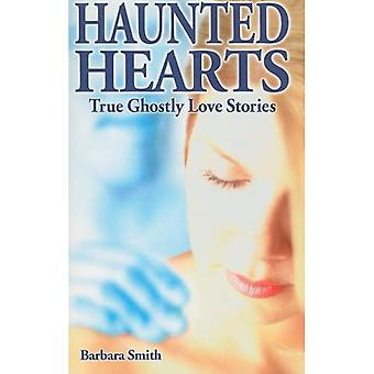 Haunted Hearts: True Ghostly Love Stories