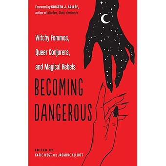 Becoming Dangerous by Katie West