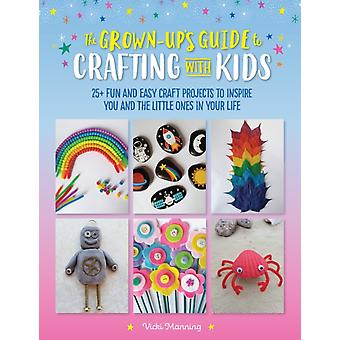 GrownUps Guide to Crafting with Kids by Vicki Manning