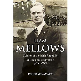 Liam Mellows - Soldier of the Irish Republic - Selected Writings - 191