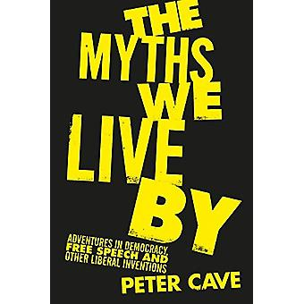 The Myths We Live By - Adventures in Democracy - Free Speech and Other