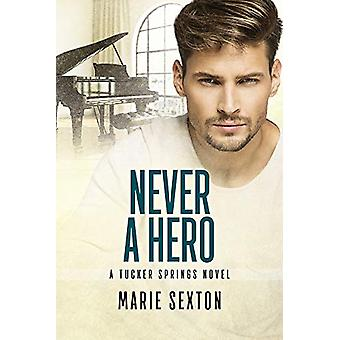 Never a Hero by Marie Sexton - 9781641081290 Book