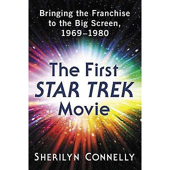 The First Star Trek Movie - Bringing the Franchise to the Big Screen -