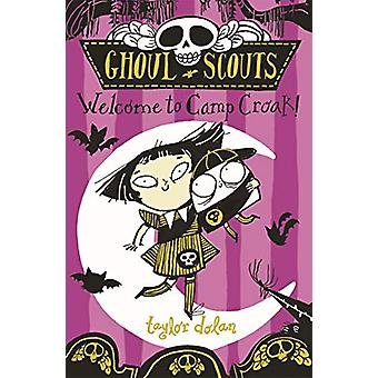 Ghoul Scouts - Welcome to Camp Croak! by Taylor Dolan - 9781913101060