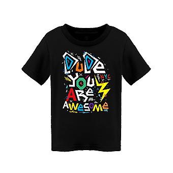 Dude, You Are Awesome Tee Toddler's -Image by Shutterstock