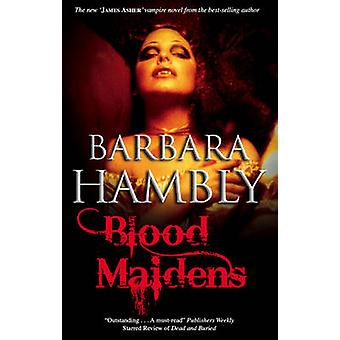 Blood Maidens by Barbara Hambly - 9780727879660 Book