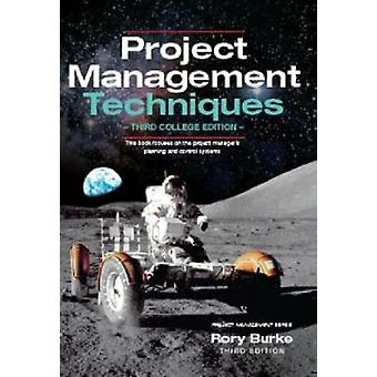 Project Management Techniques 3ed by Burke & Rory