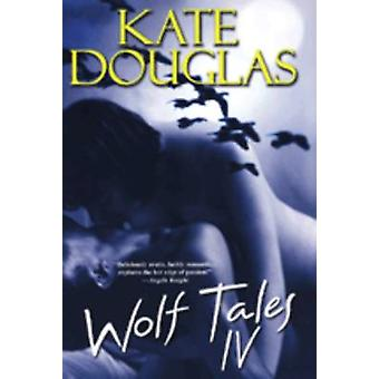 Wolf Tales Iv by Kate Douglas - 9780758218698 Book