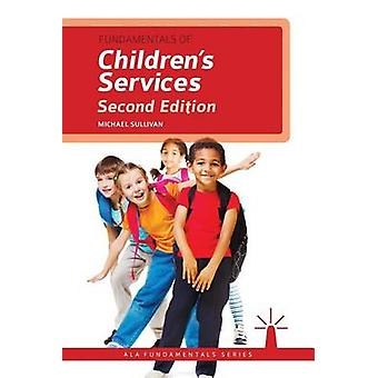 Fundamentals of Children's Services by Michael Sullivan - 97808389118
