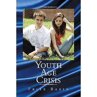 Youth Age Crisis by Fritz Bazin - 9781483648071 Book