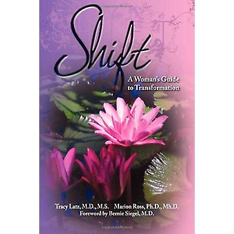 Shift - A Woman's Guide to Transformation by Tracy Latz - 978160037615