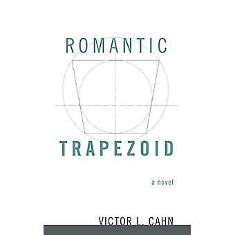 Romantic Trapezoid by Victor L Cahn - 9781608992416 Book