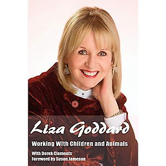 Working with Children and Animals by Liza Goddard - 9781785384950 Book