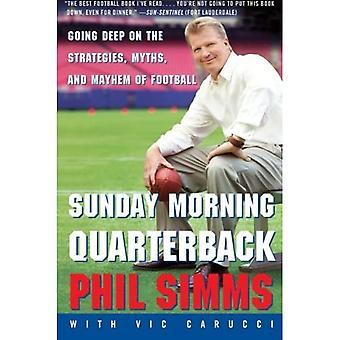 Sunday Morning Quarterback: Going Deep on the Strategies, Myths and Mayhem of Football