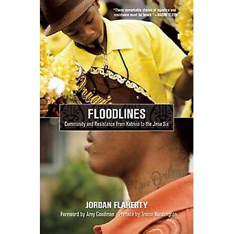 Floodlines Community and Resistance from Katrina to the Jena Six By Flaherty Jordan September 2010