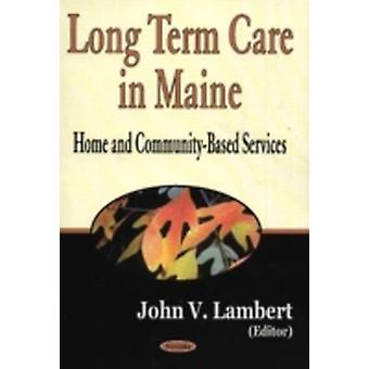 Long Term Care in Maine by Edited by John V Lambert