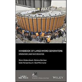 Handbook of Large Hydro Generators Operation and Maintenance 66 IEEE Press Series on Power and Energy Systems