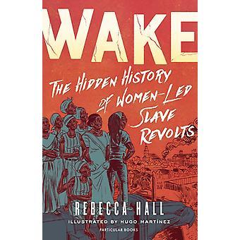 Wake by Rebecca Hall