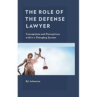 The Role of the Defense Lawyer by Ed Johnston