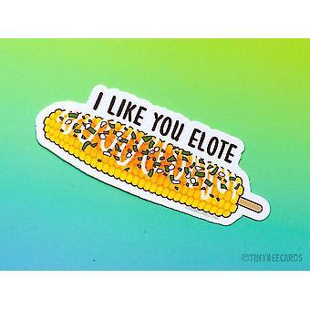 I Like You Elote - Vinyl Sticker