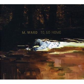 M. Ward - To Go Home USA import