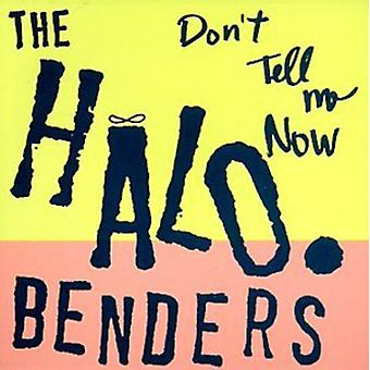 Halo Benders - Don't Tell Me Now [CD] USA import