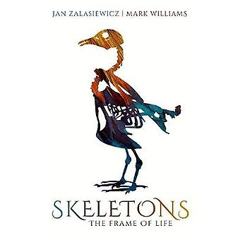 Skeletons - The Frame of Life by Jan Zalasiewicz - 9780198802105 Book