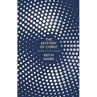 El misterio de Cristo - meditaciones y oraciones por Keith Ward - 978028