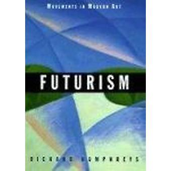 Futurisme af Richard Humphreys - 9780521646116 bog