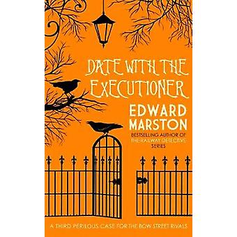 Date with the Executioner by Edward Marston - 9780749021542 Book