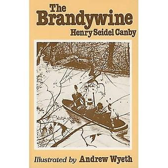 The Brandywine (2nd) by Henry Seidel Canby - Andrew Wyeth - 978091683