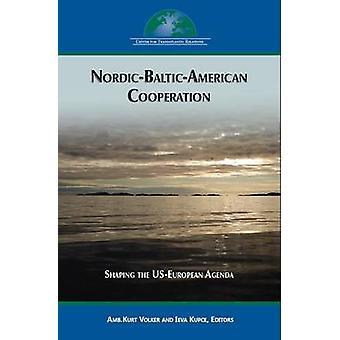 Nordic-Baltic-amerikanische Zusammenarbeit - Gestaltung der amerikanisch-europäischen Agenda von