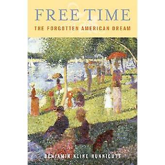 -Die vergessenen amerikanischen Traum von Benjamin Kline Hunnicutt - Freizeit