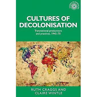 Kulturen der Entkolonialisierung - transnationale Produktionen und Praktiken-