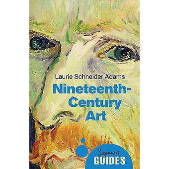 19th-Century Art - A Beginner's Guide by Laurie Schneider Adams - 9781