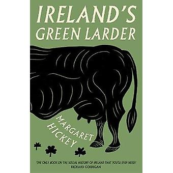 Irlands gröna skafferi - historien om mat och dryck i Irland genom att Mar