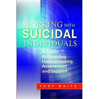 Travailler avec des personnes suicidaires - un Guide pour la compréhension