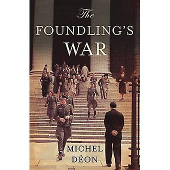 The Foundling's War by Michel Deon - Michel Daeon - Julian Evans - 97