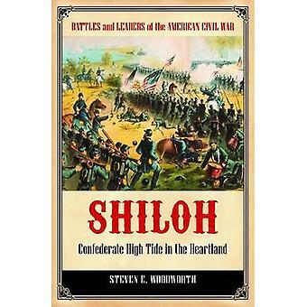 Shiloh - Confederate högvatten i hjärtat av Steven E. Woodworth